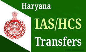 Haryana Govt transfer 19 HCS Officers