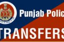Punjab Govt  transfers 45 Police  in the State
