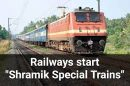 Railways decides to run Shramik Special  Trains for stranded passergers